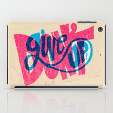 Don't Give Up! iPad Case