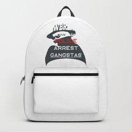 Lawbreaker because police arrest GANGSTAS Backpack