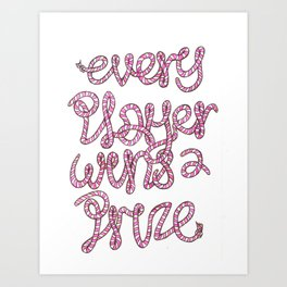 every player wins a prize Art Print