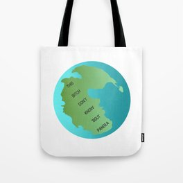 This Bitch Don't Know 'Bout Pangea Tote Bag