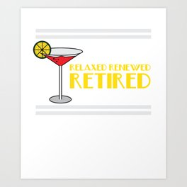 """""""Retired Margaritas"""" for everyone who loves drinks. Makes a great gift for each and everyone!  Art Print"""