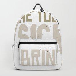 Bring Sick Backpack