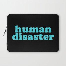 YOU: HUMAN DISASTER Laptop Sleeve