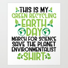 Green Recycling Save Planet Everything Ecofriendly Art Print