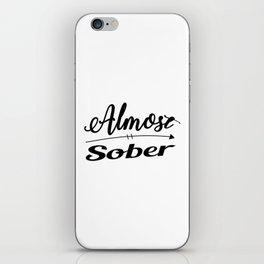 Almost Sober (Black) iPhone Skin