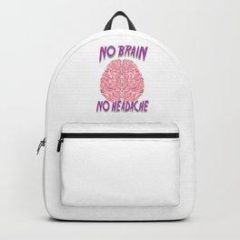 Savage Sarcasm No Brain No Headache Sarcastic Grumpy Person Gift Backpack
