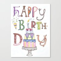 happy birthday Canvas Prints featuring Happy Birthday by Brooke Weeber
