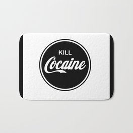 Motivational & Inspirational Quotes - Kill cocaine MMS 508 Bath Mat