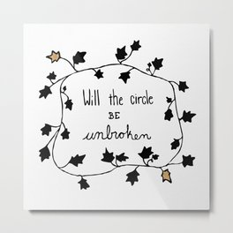 Will The Circle Be Unbroken Metal Print
