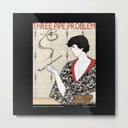 Three Pipe Problem Metal Print