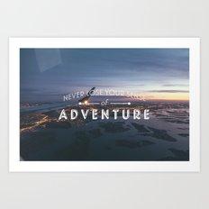 Never Lose Your Sense of Adventure Art Print