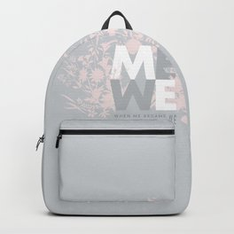 When ME became WE #love #Valentines #decor Backpack