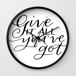 Give it Your All Wall Clock