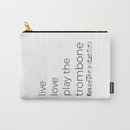 Live, love, play the trombone Carry-All Pouch