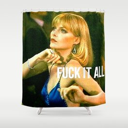 Fuck It All Shower Curtain