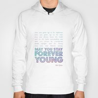 forever young Hoodies featuring Forever Young by alice donovan//graphic design