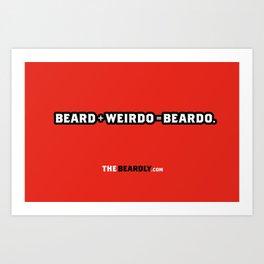 BEARD + WEIRDO = BEARDO. Art Print