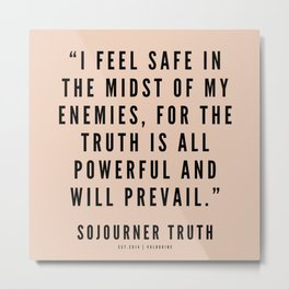 2  |Sojourner Truth Quotes 200828 Women Rights Activist Feminist Feminism Equality Metal Print
