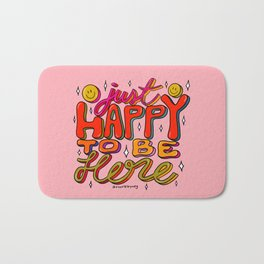 Happy To Be Here Bath Mat