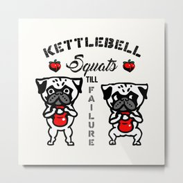 Kettlebell  Squats with The Pug Metal Print