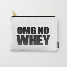 OMG No Whey Carry-All Pouch