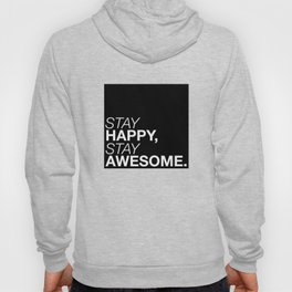Stay Happy Stay Awesome (white edition) Hoody