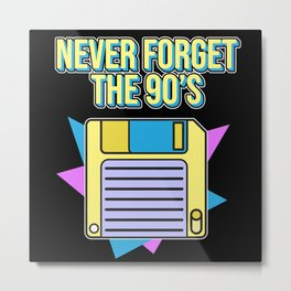Never Forget The 90s Floppy Disk Metal Print
