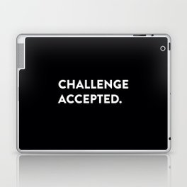 Challenge accepted. Laptop & iPad Skin