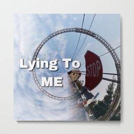 STOP LYING Metal Print