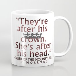 """After his crown..."" Coffee Mug"
