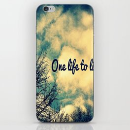 One life to Live iPhone Skin