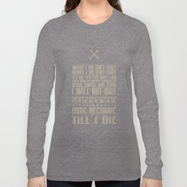 what I do isnt easy what I do isnt safe its me its the way I am I will bork my hardest through the b Long Sleeve T-shirt