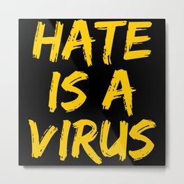 Hate Is A Virus Metal Print