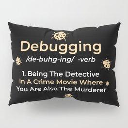 Computer Programmer Gift: Debugging Definition Pillow Sham