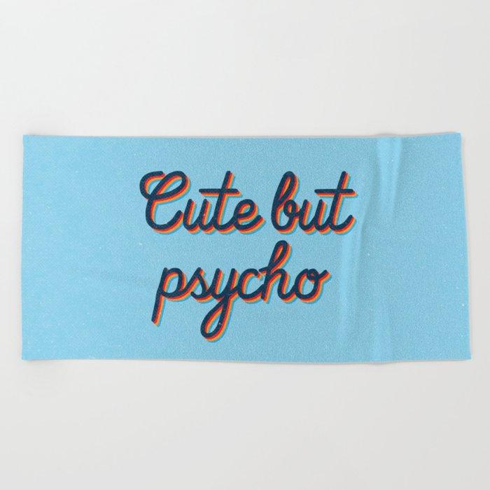 Cute but Psycho Beach Towel