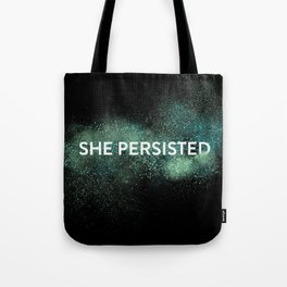 She Persisted - Turquoise Dust Tote Bag