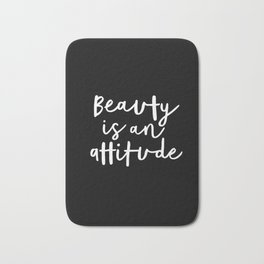 Beauty is an Attitude black and white monochrome typography poster design home wall bedroom decor Bath Mat