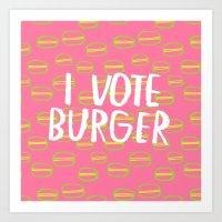 I Vote Burger Art Print