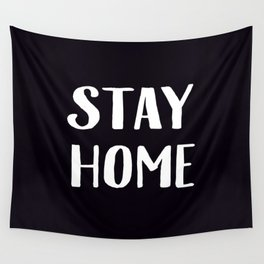 Stay Home - Black and White Wall Tapestry