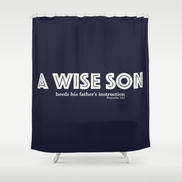 A wise son Blue/White Shower Curtain