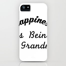Great Grandma For Women Happiness Is Being A Grandma iPhone Case