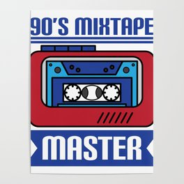 """Awesome design with cool text made just right for you! """"90's Mixtape Master"""" makes a nice gift! Poster"""