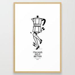 Italians DO IT Better! Framed Art Print
