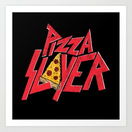Pizza Slayer Art Print