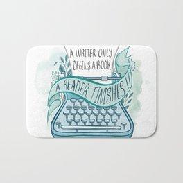 A WRITER ONLY BEGINS A BOOK Bath Mat