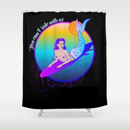 You can't ride with us Shower Curtain