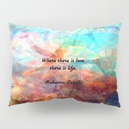 Gandhi Inspirational Quote about Love, Life & Hope Pillow Sham