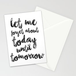 Let Me Forget About Today Until Tomorrow Stationery Cards