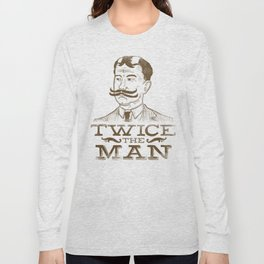 Twice the Man Long Sleeve T-shirt