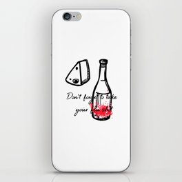 Don't Forget To Take Your Flu Shot Bottle & Cheese iPhone Skin